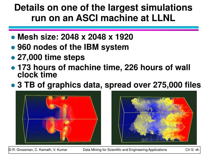 Details on one of the largest simulations run on an ASCI machine at LLNL
