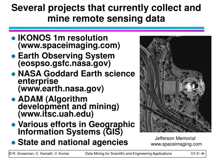 Several projects that currently collect and mine remote sensing data
