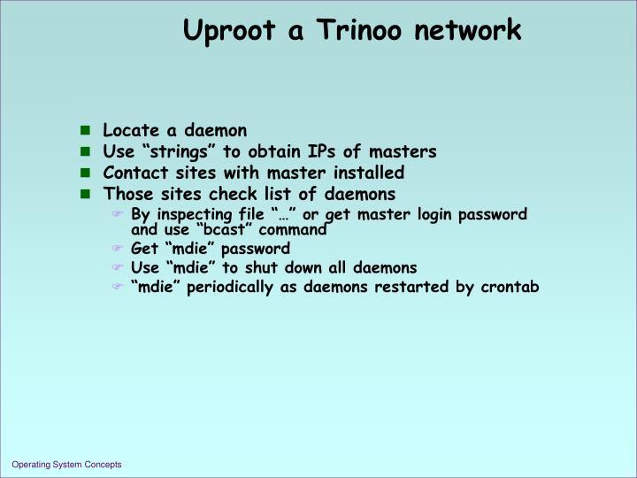 Uproot a Trinoo network