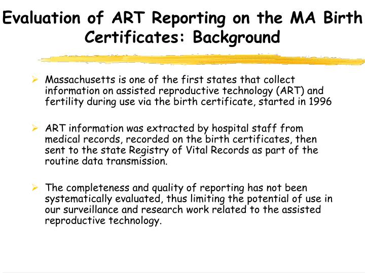 Evaluation of ART Reporting on the MA Birth Certificates: Background
