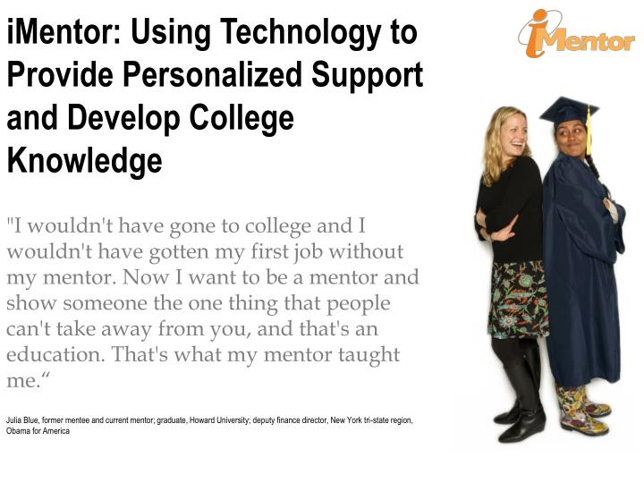 iMentor: Using Technology to Provide Personalized Support and Develop College Knowledge