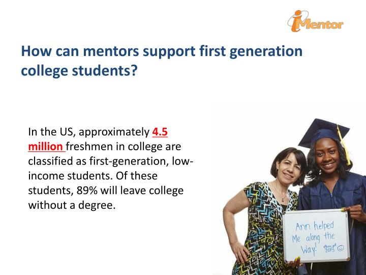 How can mentors support first generation college students?