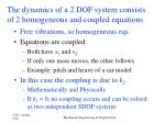 the dynamics of a 2 dof system consists of 2 homogeneous and coupled equations