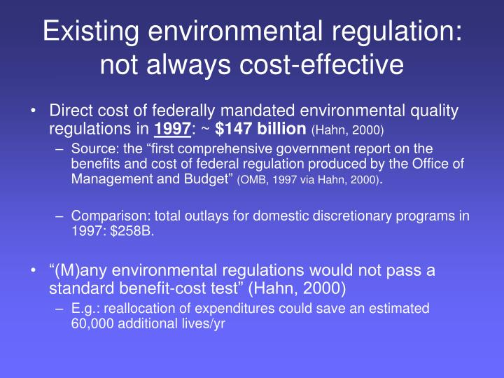 Existing environmental regulation: not always cost-effective
