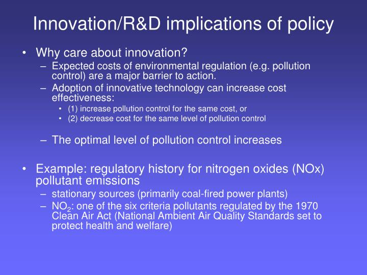 Innovation/R&D implications of policy