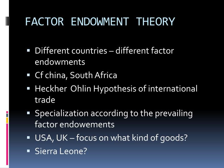 FACTOR ENDOWMENT THEORY
