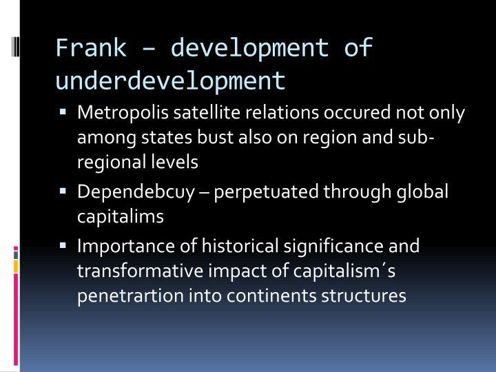 Frank – development of underdevelopment
