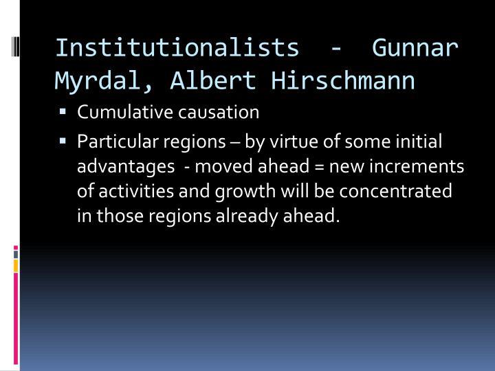 Institutionalists  -  Gunnar Myrdal, Albert Hirschmann