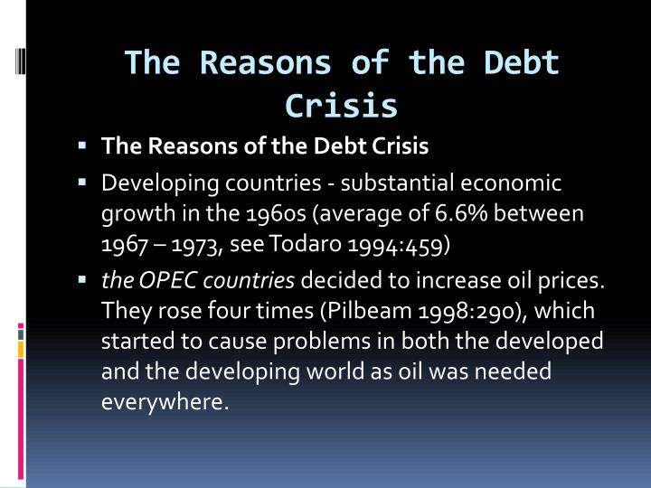 The Reasons of the Debt Crisis