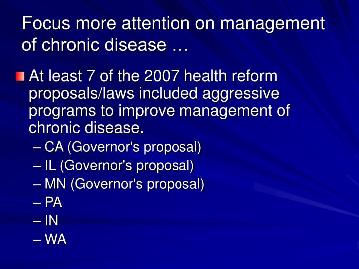 Focus more attention on management of chronic disease …