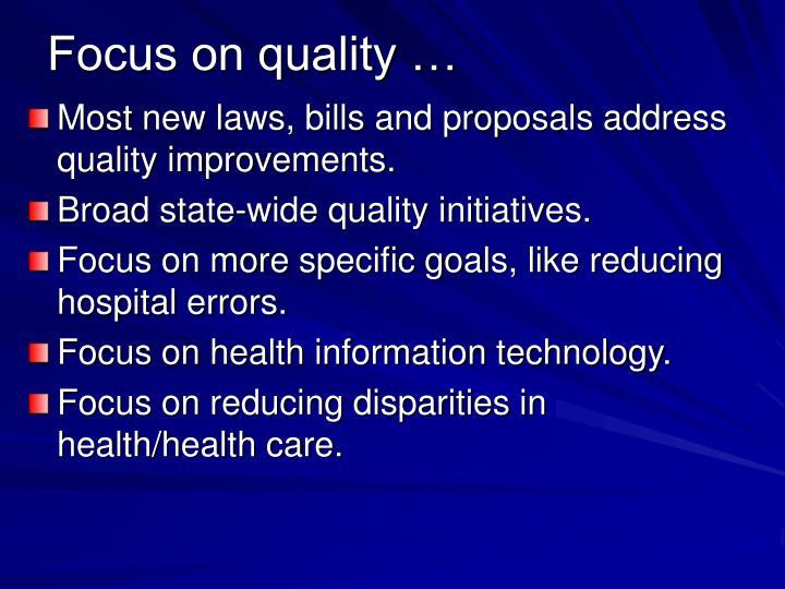 Focus on quality …