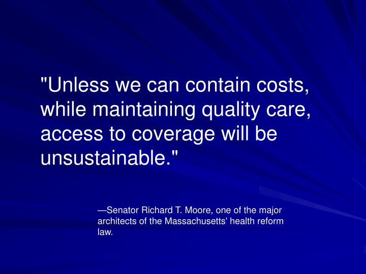 """""""Unless we can contain costs,"""