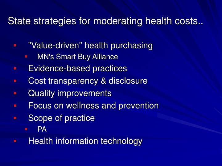 State strategies for moderating health costs..