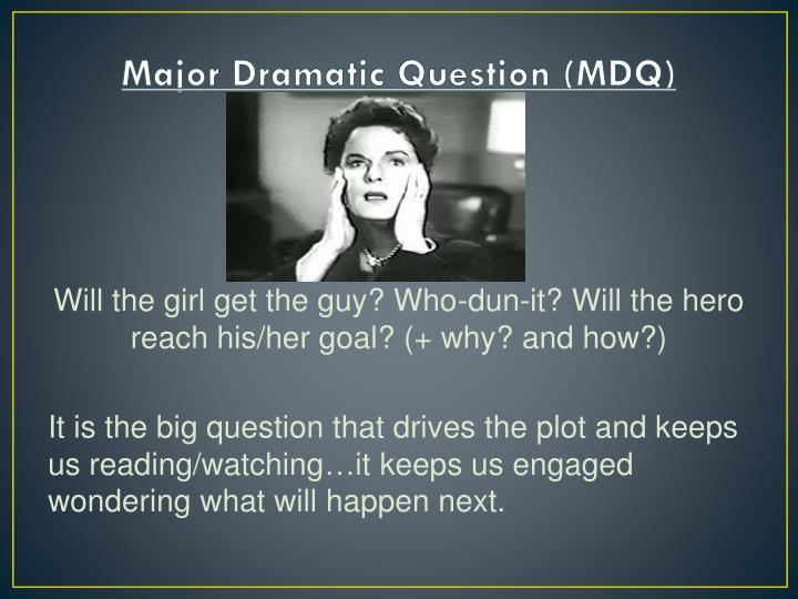 Major Dramatic Question (MDQ)