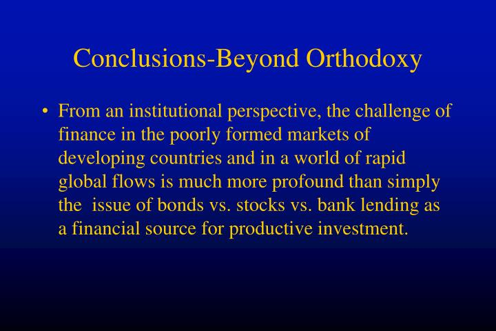Conclusions-Beyond Orthodoxy