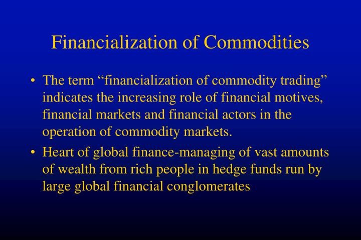 Financialization of Commodities
