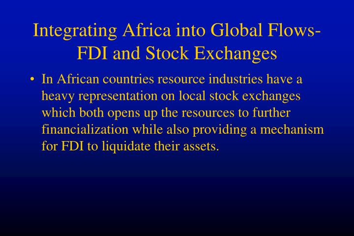 Integrating Africa into Global Flows-FDI and Stock Exchanges