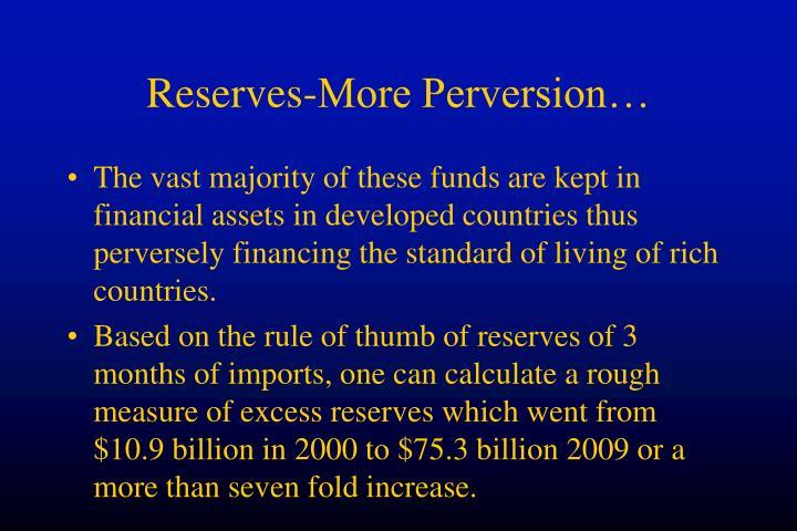 Reserves-More Perversion…