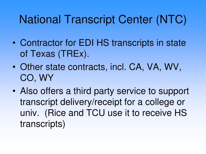 National Transcript Center (NTC)
