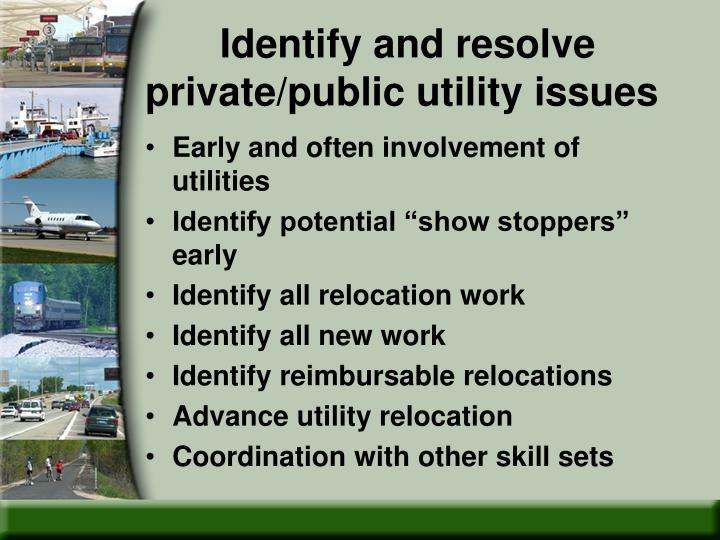 Identify and resolve  private/public utility issues