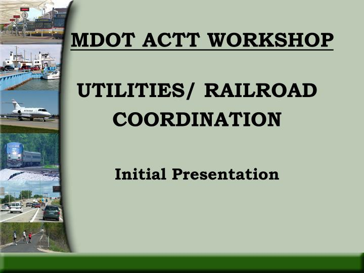 MDOT ACTT WORKSHOP