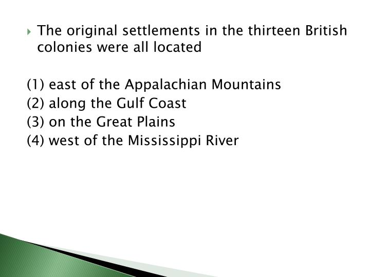 The original settlements in the thirteen British colonies were all located