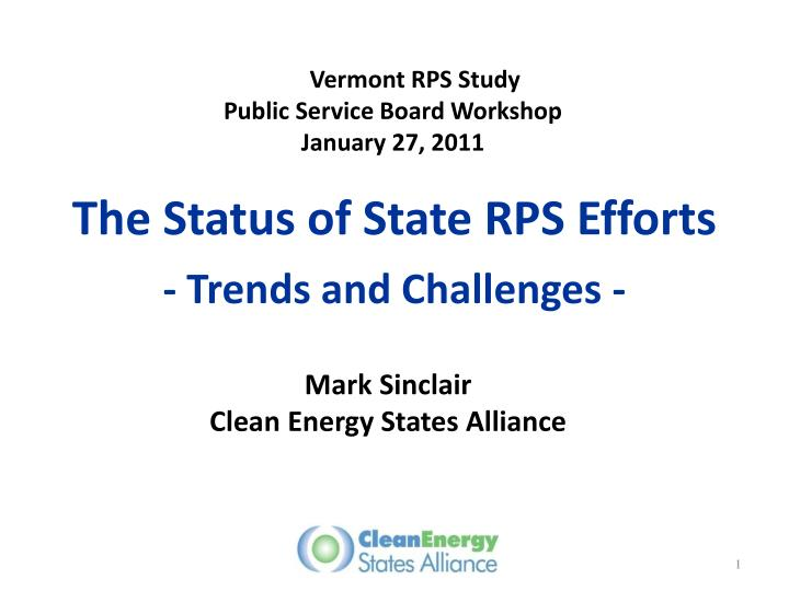 The Status of State RPS Efforts