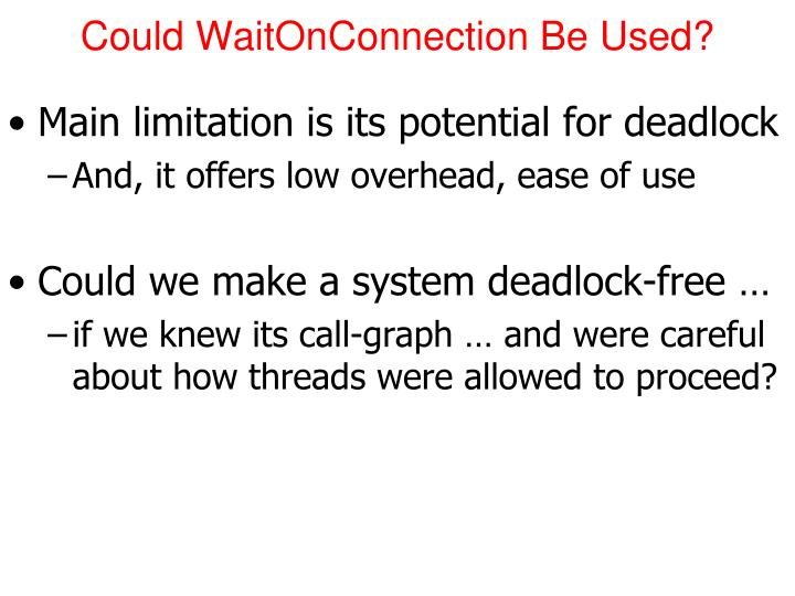 Could WaitOnConnection Be Used?