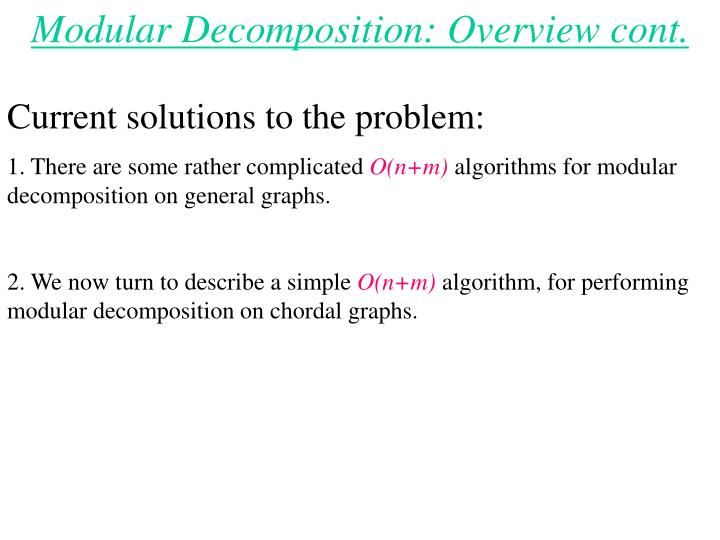 Modular Decomposition: Overview cont.