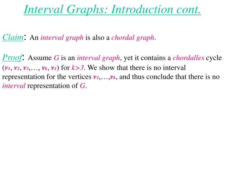 Interval Graphs: Introduction cont.