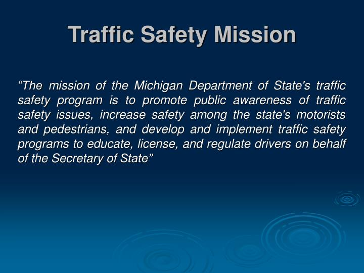 Traffic safety mission