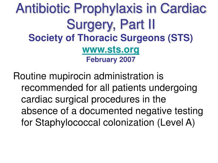 Antibiotic Prophylaxis in Cardiac Surgery, Part II