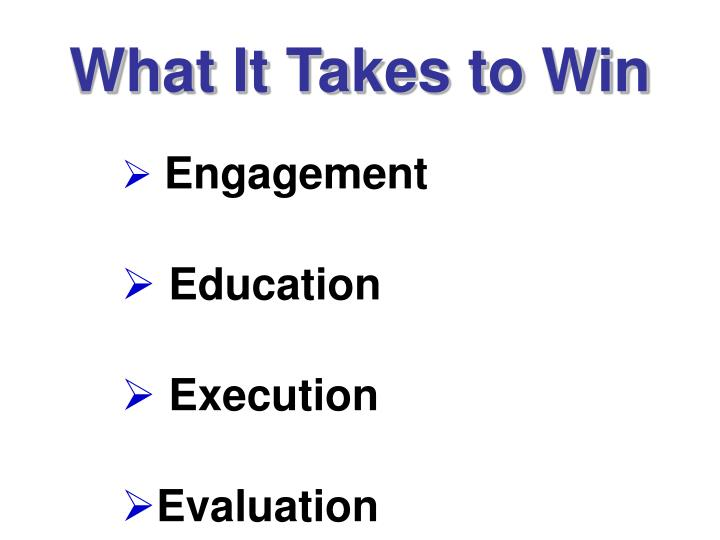 What It Takes to Win