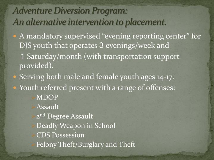 Adventure Diversion Program: