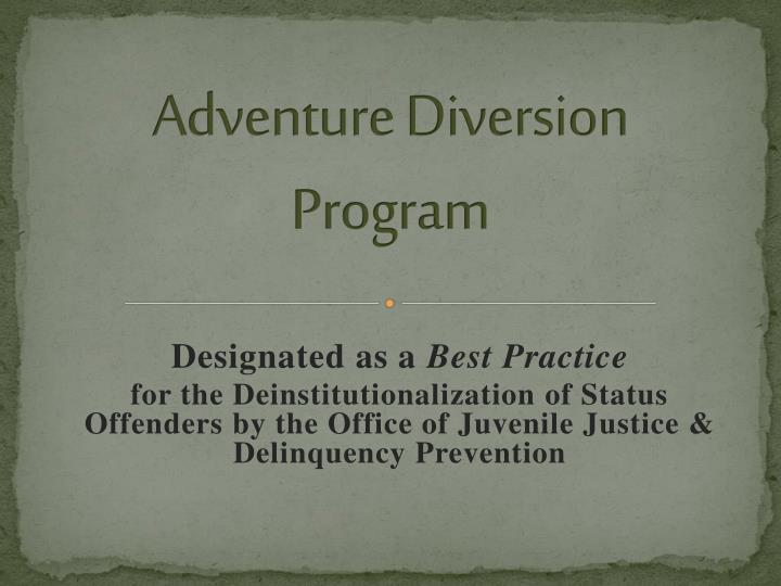 Adventure Diversion Program