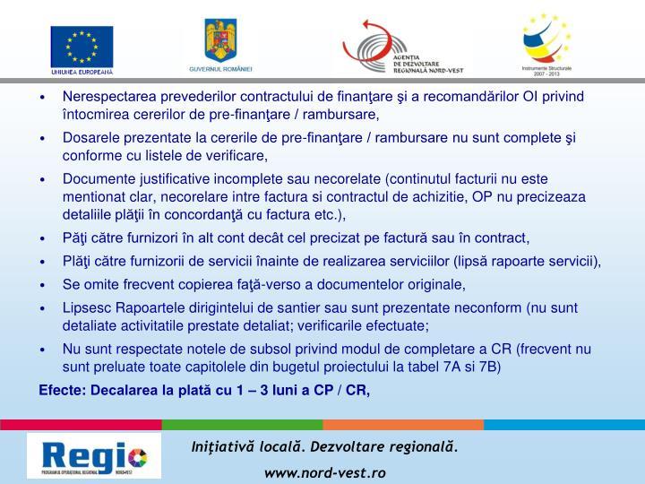 Nerespectarea prevederilor contractului de finanţare şi a recomandărilor OI privind întocmirea cererilor de pre-finanţare / rambursare,