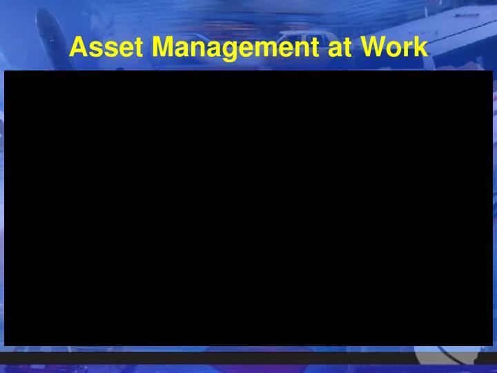 Asset Management at Work