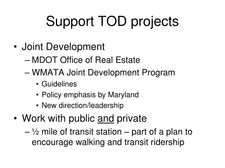 Support TOD projects