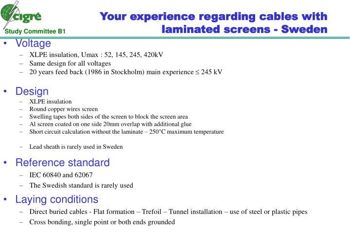 Your experience regarding cables with laminated screens - Sweden