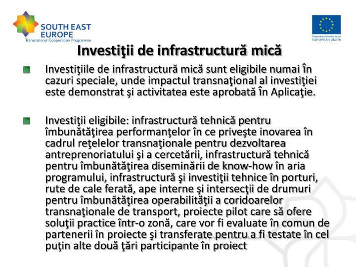 Investiţii de infrastructură mică