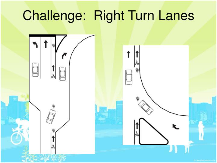 Challenge:  Right Turn Lanes