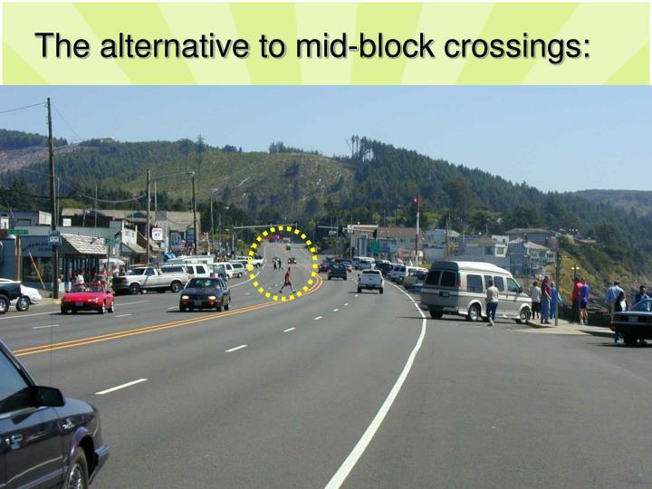 The alternative to mid-block crossings: