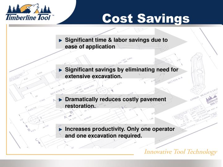 Significant time & labor savings due to 	ease of application