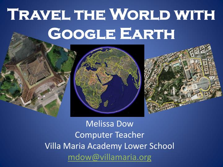 Travel the World with Google Earth