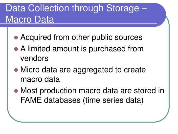 Data Collection through Storage – Macro Data