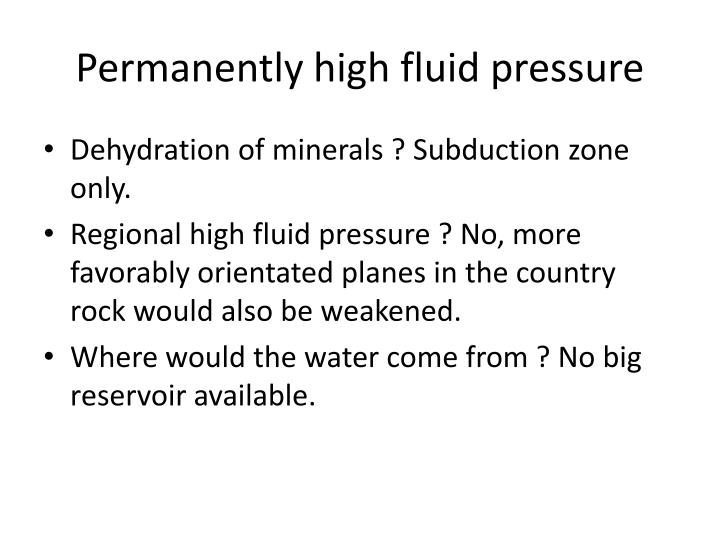 Permanently high fluid pressure