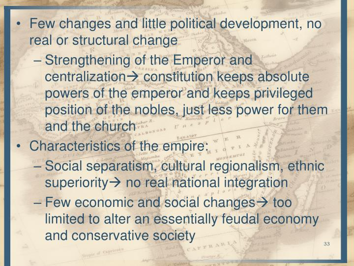 Few changes and little political development, no real or structural change