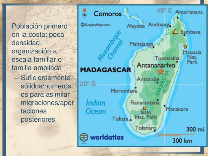 Población primero en la costa; poca densidad: organización a escala familiar o familia ampliada