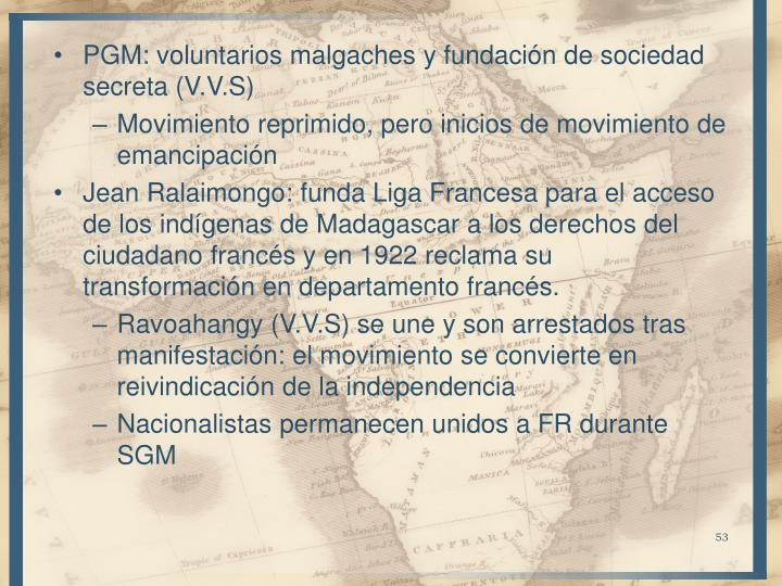 PGM: voluntarios malgaches y fundación de sociedad secreta (V.V.S)