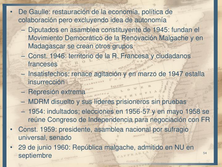 De Gaulle: restauración de la economía, política de colaboración pero excluyendo idea de autonomía